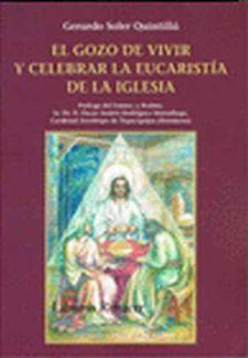 EL GOZO DE VIVIR Y CELEBRAR LA EUCARISTÍA DE LA IGLESIA
