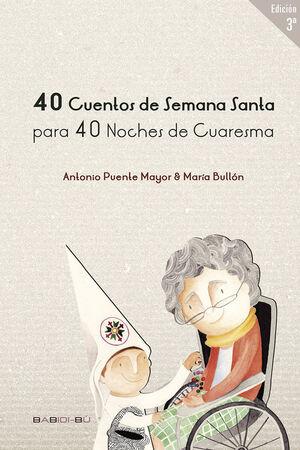 40 CUENTOS DE SEMANA SANTA PARA 40 NOCHES DE CUARESMA 2ªED
