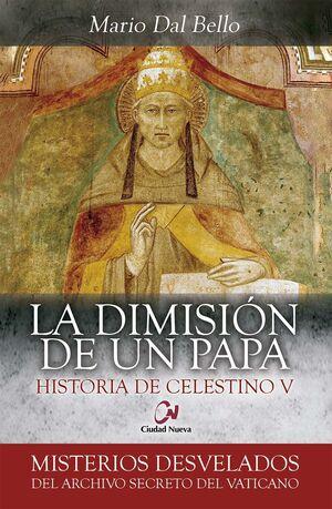 LA DIMISIÓN DE UN PAPA.  HISTORIA DE CELESTINO V