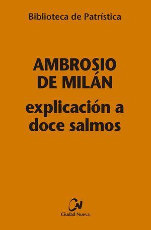 EXPLICACION A DOCE SALMOS
