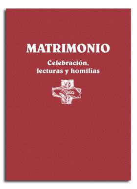 MATRIMONIO. CELEBRACIÓN, LECTURAS Y HOMILÍAS
