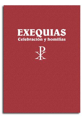EXEQUIAS. CELEBRACIÓN Y HOMILÍAS