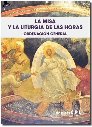 LA MISA Y LA LITURGIA DE LAS HORAS. ORDENACIÓN GENERAL