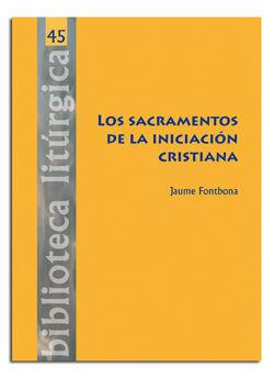 SACRAMENTOS DE LA INICIACIÓN CRISTIANA, LOS