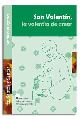 SAN VALENTÍN, LA VALENTÍA DE AMAR