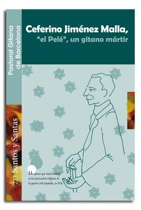 CEFERINO JIMÉNEZ MALLA, 'EL PELÉ', UN GITANO MÁRTIR