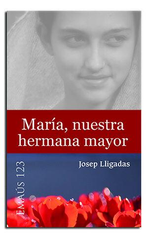 MARÍA, NUESTRA HERMANA MAYOR