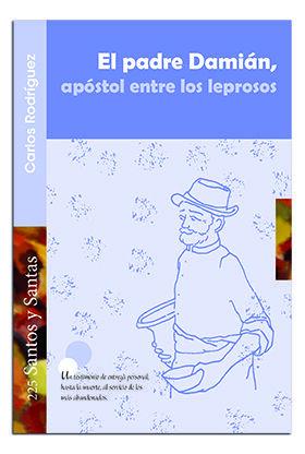 EL PADRE DAMIÁN, APÓSTOL ENTRE LOS LEPROSOS