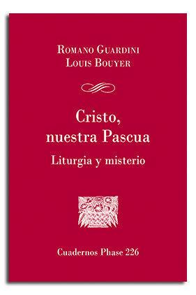CRISTO, NUESTRA PASCUA. LITURGIA Y MISTERIO