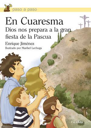EN CUARESMA DIOS NOS PREPARA A LA GRAN FIESTA DE LA PASCUA