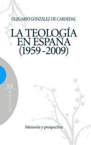 LA TEOLOGÍA EN ESPAÑA 1959-2009