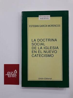 LA DOCTRINA SOCIAL DE LA IGLESIA EN EL NUEVO CATECISMO