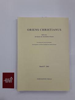 ORIENS CHRISTIANUS HEFTE FÜR DIE KUNDE DES CHRISTLICHEN ORIENTS BAND 87 2003