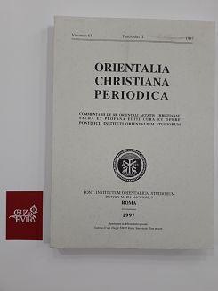 ORIENTALIA CHRISTIANA PERIODICA VOLUMEN 63 FASCICULUS II