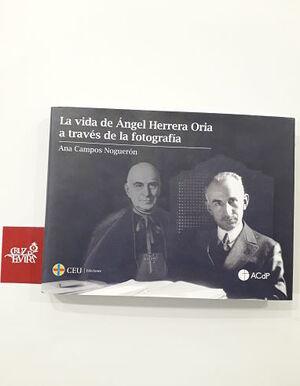 LA VIDA DE ÁNGEL HERRERA ORIA A TRAVÉS DE LA FOTOGRAFÍA