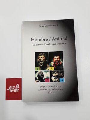 HOMBRE-ANIMAL : LA DISOLUCIÓN DE UNA FRONTERA