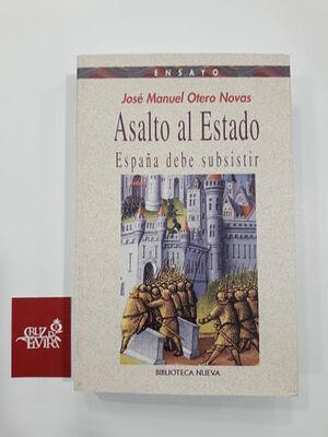 ASALTO AL ESTADO : ESPAÑA DEBE SUBSISTIR
